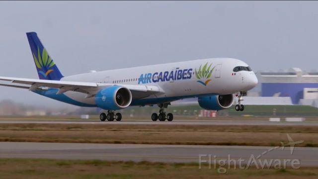 Airbus A350-900 — - First A350-900 Air Caraïbes